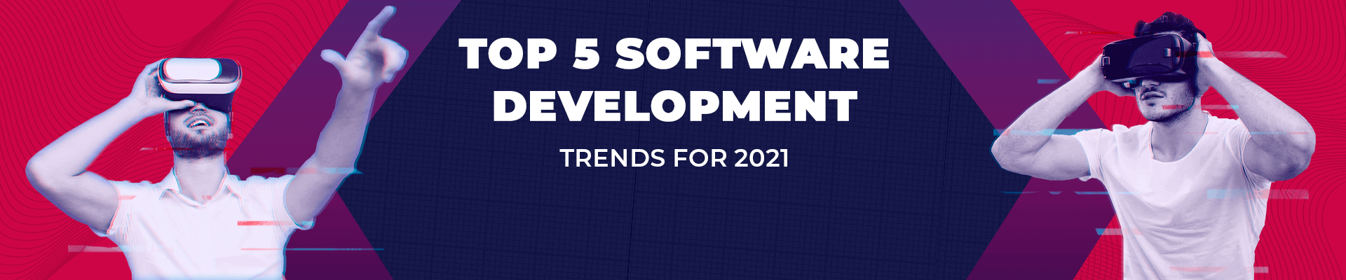 Top 5 Software Development Trends for 2021