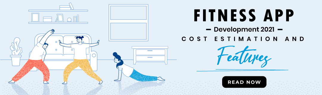Fitness App Development 2021: Cost Estimation And Features