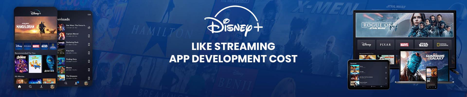 Disney+ streaming app development cost