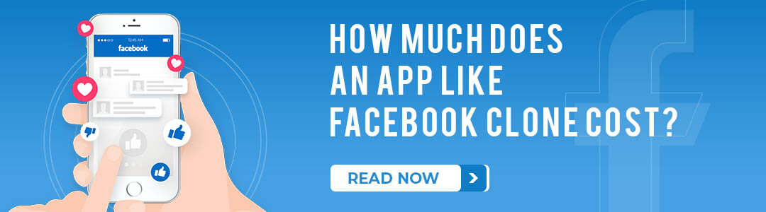 How Much Does An App Like Facebook Clone Cost?