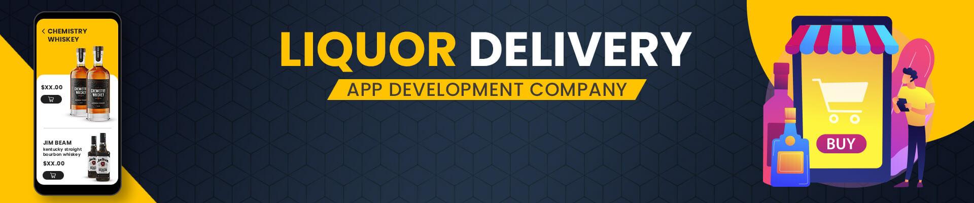 Best On-Demand Liquor Delivery App Development Company [2021]