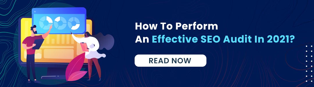 How To Perform An Effective SEO Audit In 2021