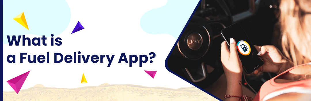 What is a Fuel Delivery App?