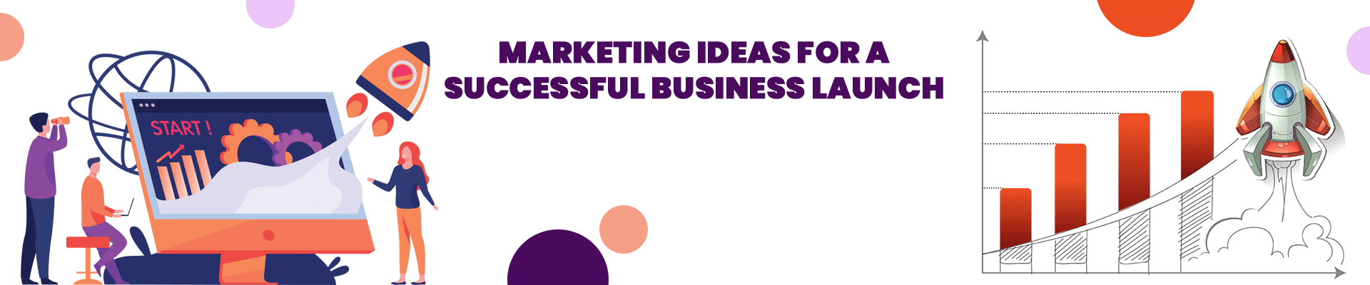Best 10 Marketing Ideas for a Successful Business Launch [2021]