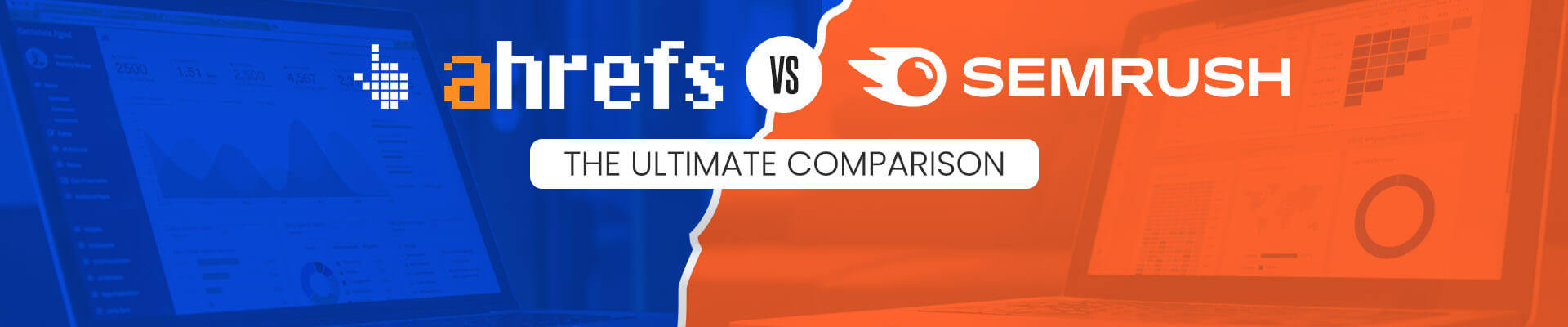 Ahrefs Vs SemRush: Which is the best SEO Tool? [2021]