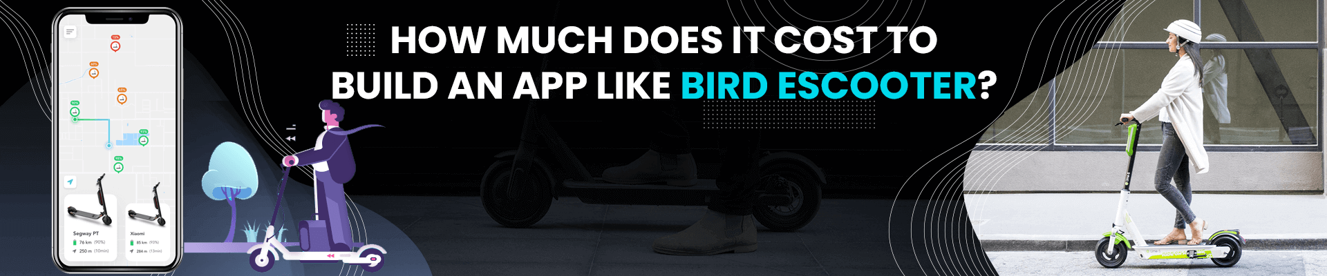 How Much Does It Cost To Develop A Bird EScooter Like App in 2021?