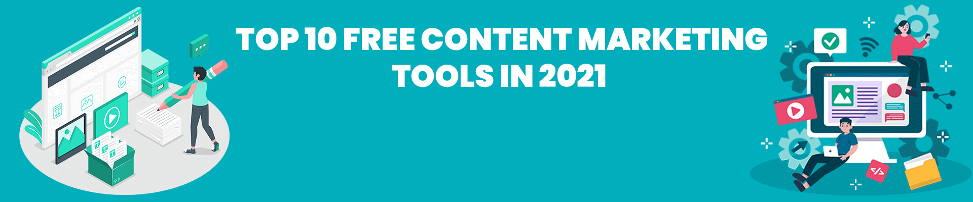 Top 10 Free Content Marketing Tools for Newbies [2021]