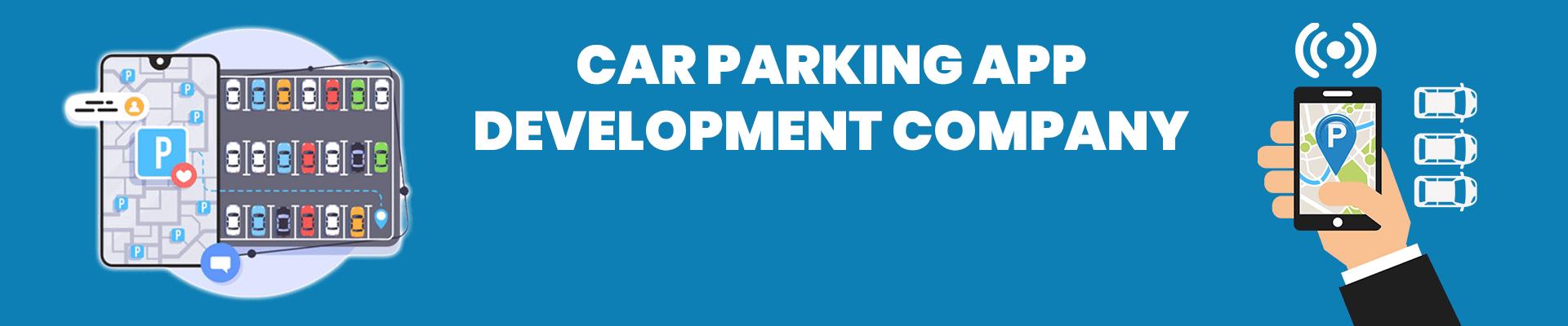 Car Parking App Development Company   Hire Car Parking App Developers
