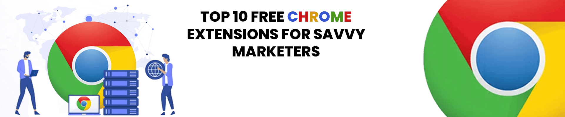 10 Best Free Chrome Extensions for Savvy Marketers [2021]