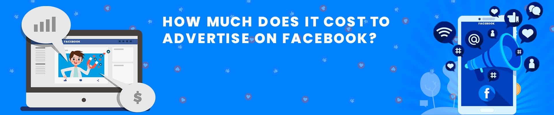 How Much Does It Cost To Advertise on Facebook? [2021]