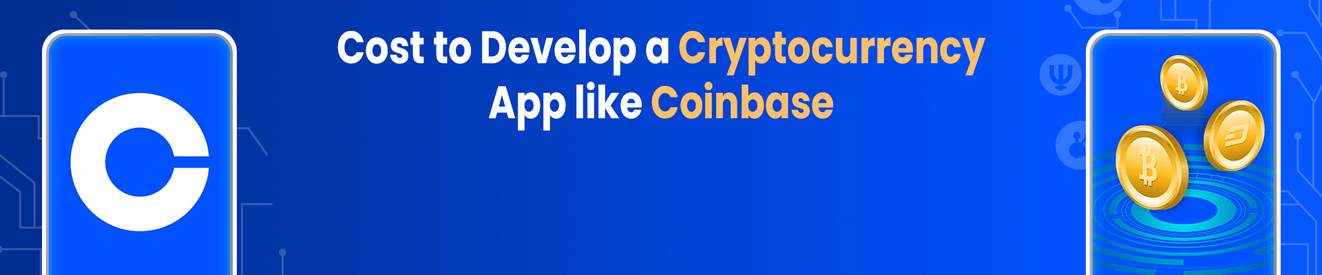 How Much Does It Cost to Create a Cryptocurrency App like Coinbase? [2021]